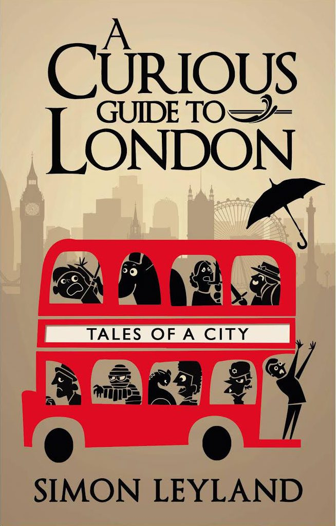 A Curious Guide to London - Simon Leyland