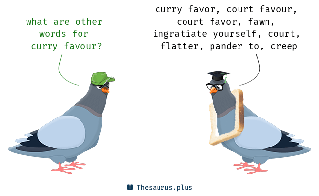 To curry favour……