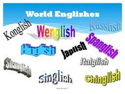 Englishes……..